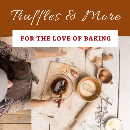 About our love of baking at truffles and more