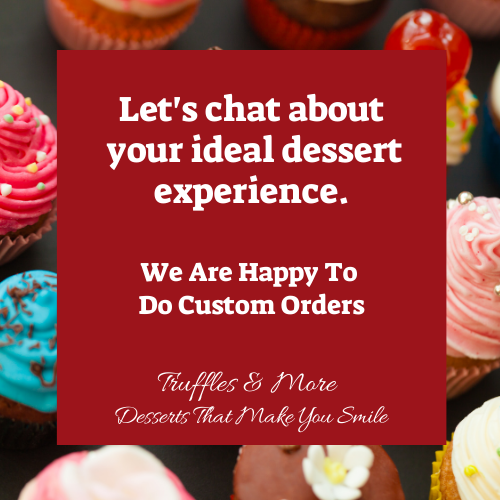 Encourage custom dessert orders - let's talk